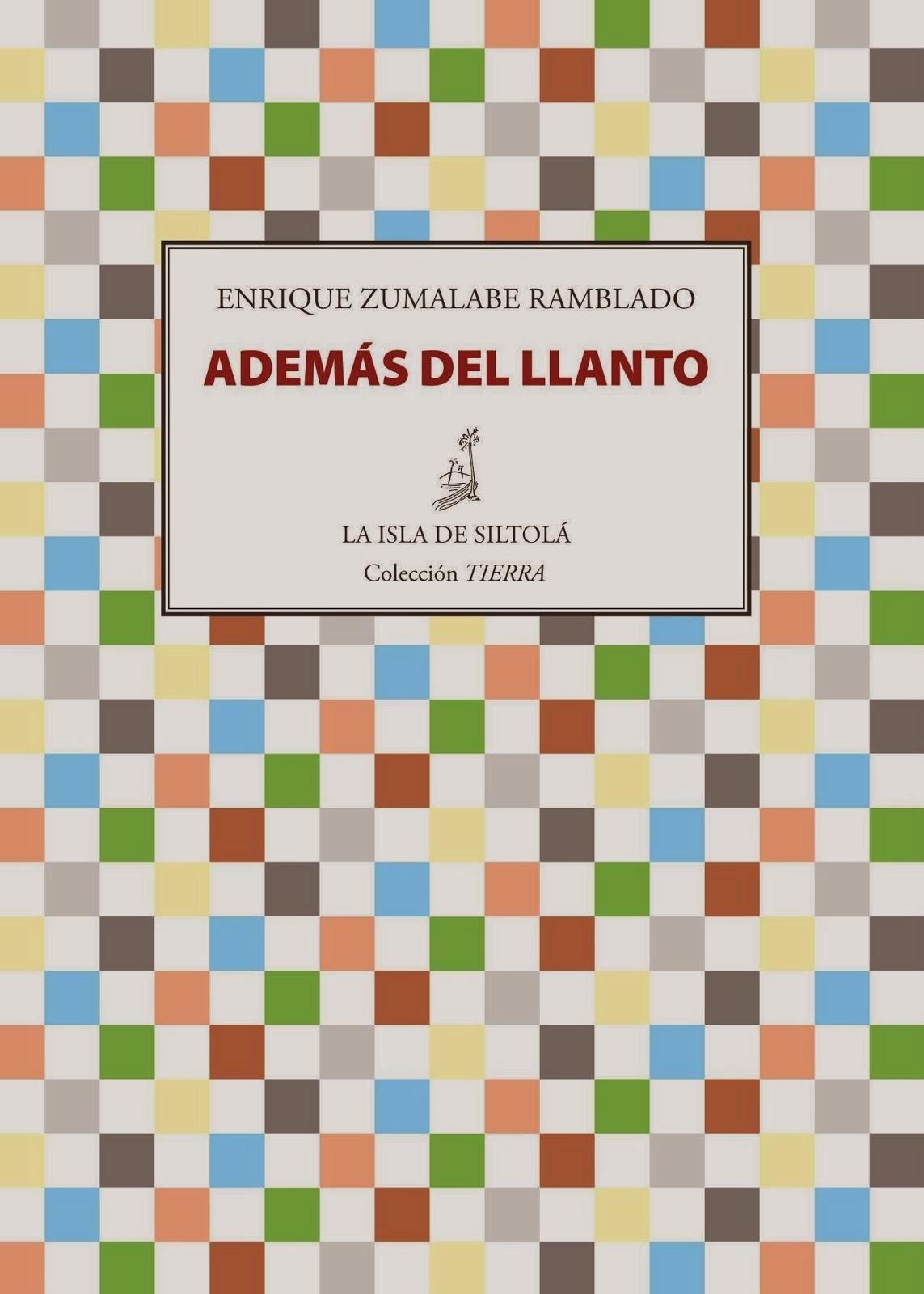 http://encuentrosconlasletras.blogspot.com.es/2015/03/enrique-zumalabe-ademas-del-llanto.html