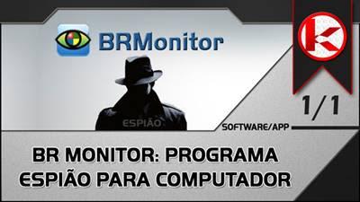 Programa espião BRMonitor, conhecidos como keyloggers, esse programa espião monitora tudo o que é digitado