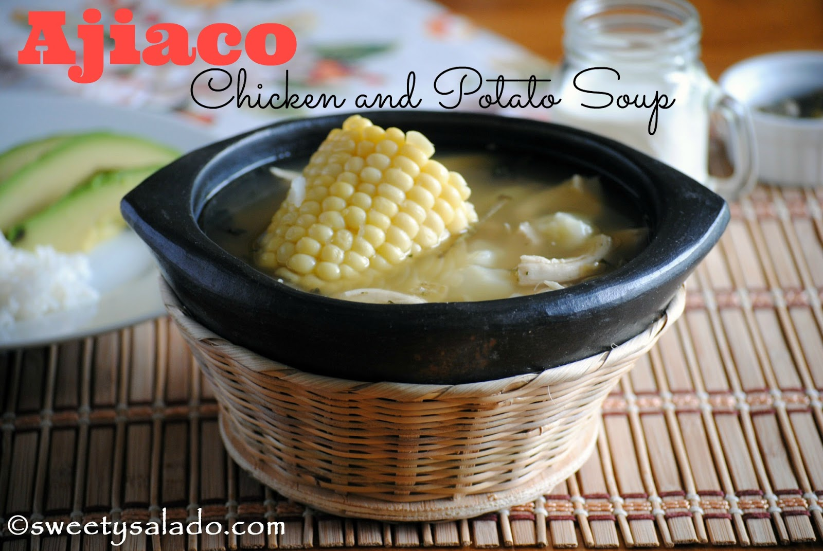 Sweet y Salado: Ajiaco (Chicken and Potato Soup)