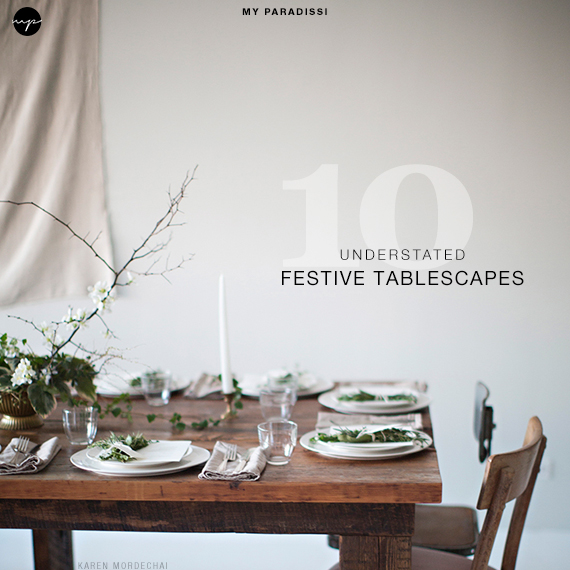 10 understated festive table setting ideas | My Paradissi