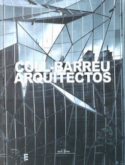 """COLL-BARREU ARQUITECTOS"" MONOGRAPH OF SELECTED WORKS AND PROJECTS, ESSAY BY LUIS FERNÁNDEZ-GALIANO"