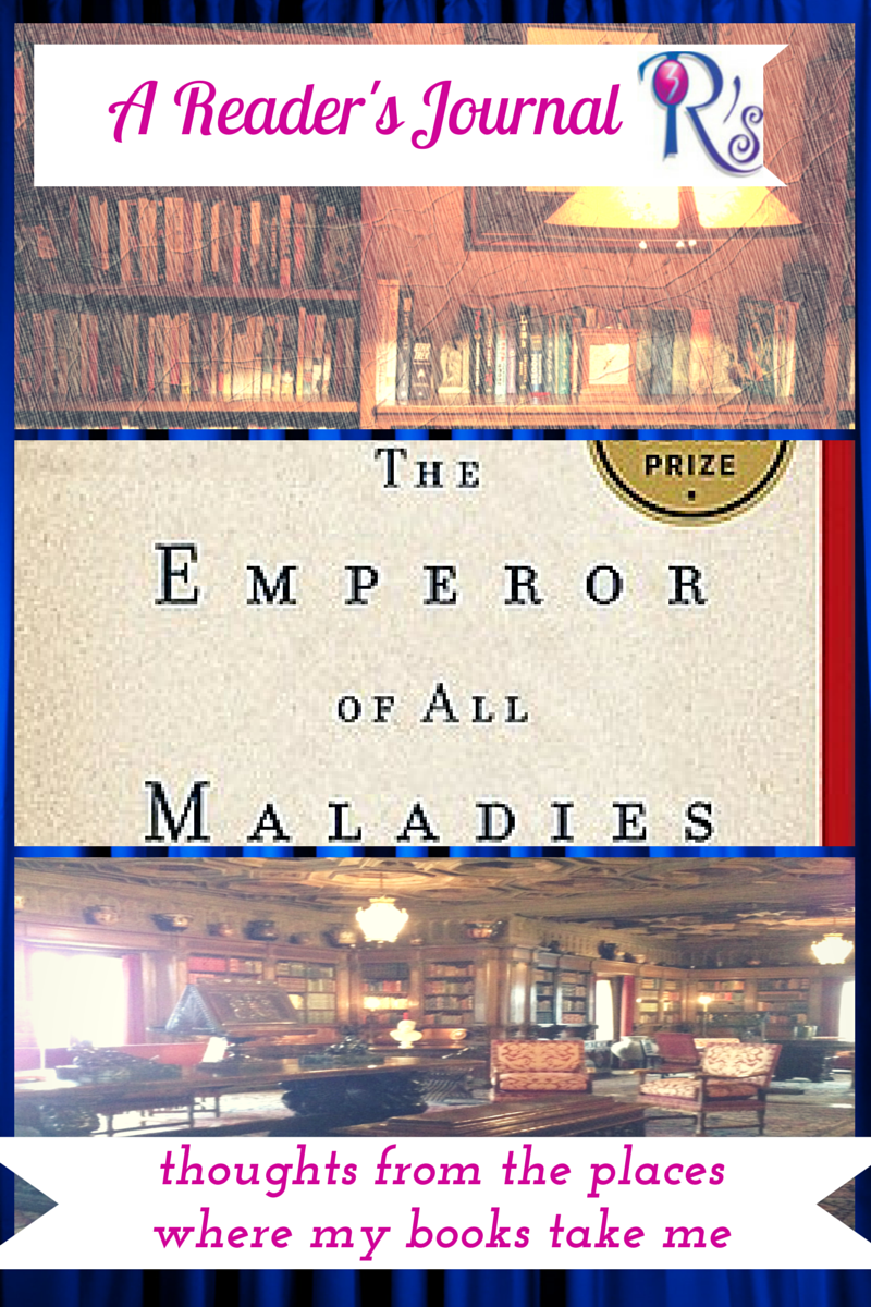 Readers Journal THE EMPEROR OF ALL MALADIES The 3 Rs Blog