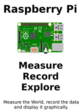 Raspberry Pi: Measure, Record, Explore