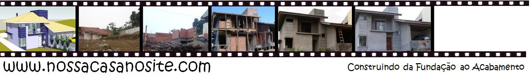 Nossa Casa no Site - Construção da fundação ao acabamento