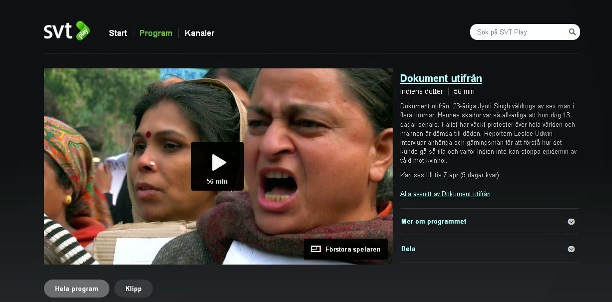 http://www.svtplay.se/video/2705548/indiens-dotter/dokument-utifran-indiens-dotter-avsnitt-1