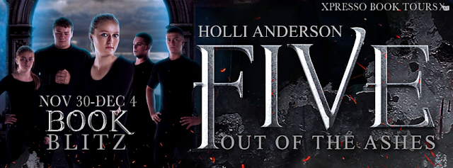 Book Blitz: FIVE: Out of the Ashes by Holli Anderson