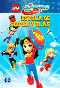 Lego DC Super Hero Girls: Escola de Super Vilãs Torrent – WEB-DL 720p/1080p Dual Áudio