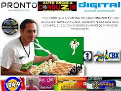 30.10.2014  01/02.11.2014 SEMIFINAL DO CAMPEONATO BRASILEIRO DE XADREZ PROFISSIONAL 2014