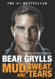 Mud, Sweat, And Tears - Bear Grylls