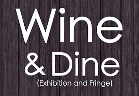 Wine & Dine (Exhibition & Fringe)