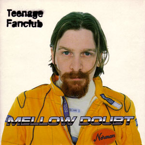 TEENAGE FANCLUB - Mellow doubt - single