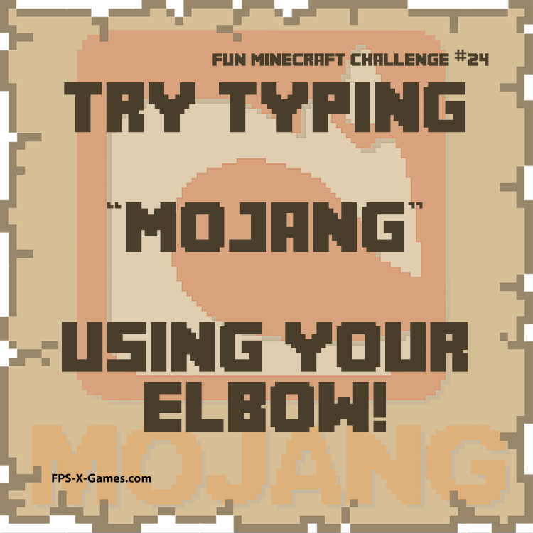 Fun Minecraft Challenge No24 - Type Mojang Using Elbow