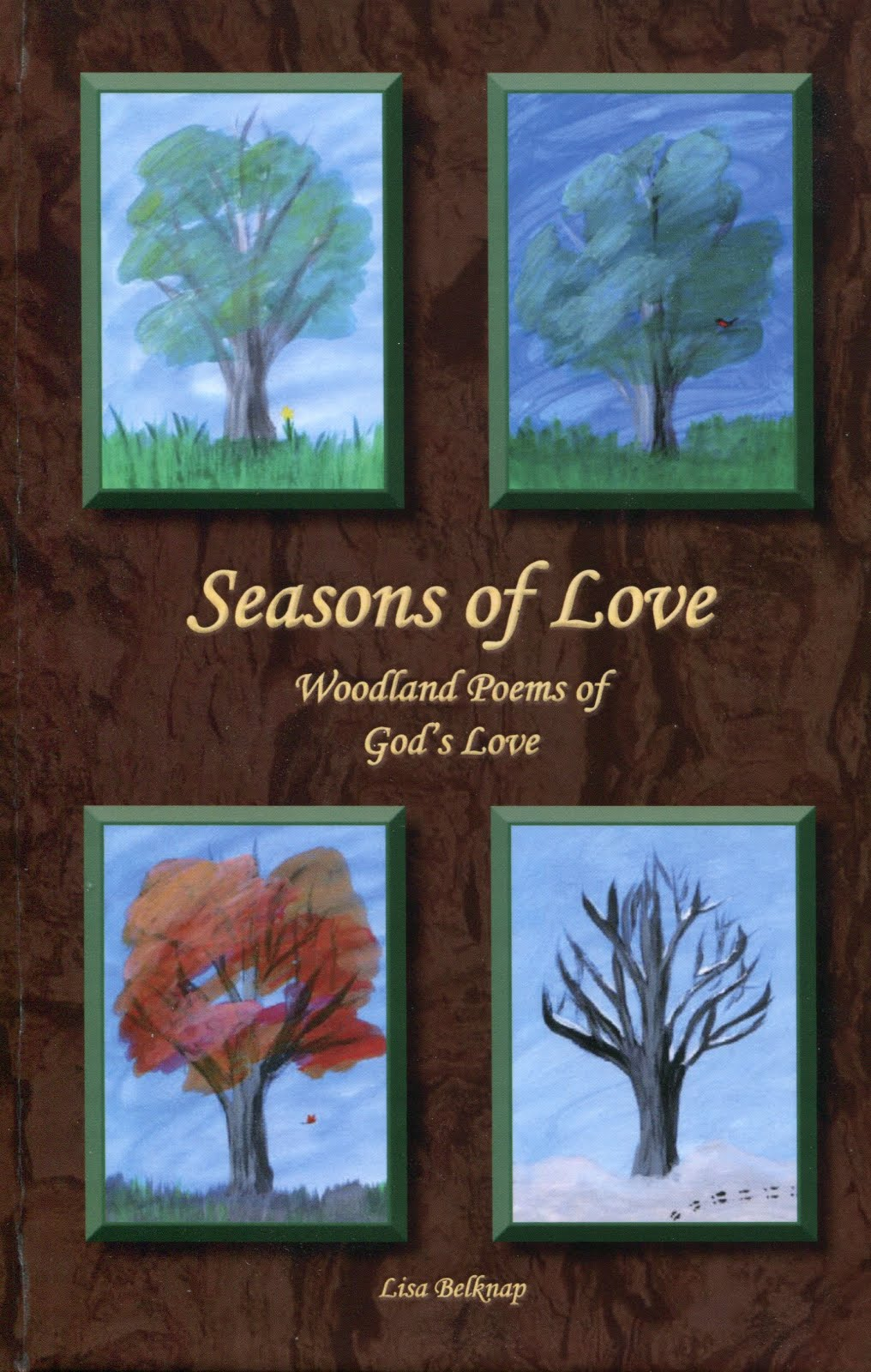Seasons Of Love: Woodland Poems of God's Love