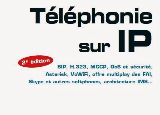 Téléphonie sur IP : SIP , H.323, MGCP , QOS et sécurité , Asterisk , VoWifi , offre multiplay des FAI Uploading