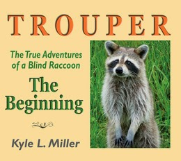 http://www.amazon.com/Trouper-True-Adventures-Blind-Raccoon/dp/097693325X