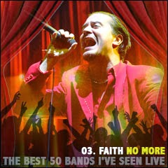 The Best 50 Bands I've Seen Live: 03. Faith No More