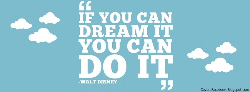 Walt Disney Moticational Quotes Facebook Timeline Cover, FB Covers