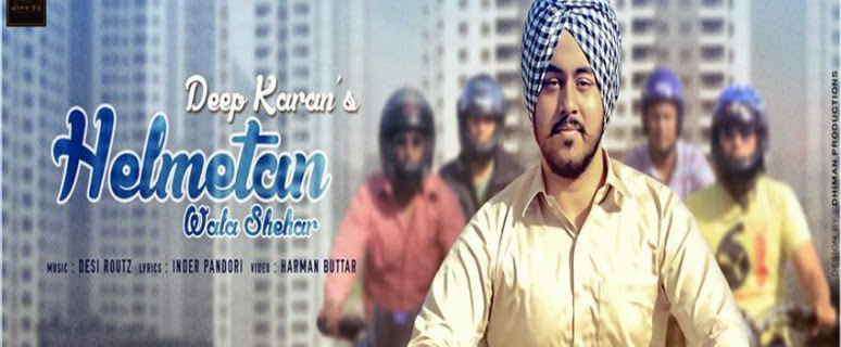 Helmetan-Wala-Shehar-Deep-Karan-lyrics-mp3-download-hd-video