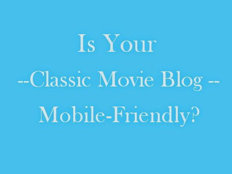http://javabeanrush.blogspot.com/2015/04/is-your-classic-movie-blog-mobile.html