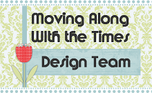 Moving along with the times Design Team Member