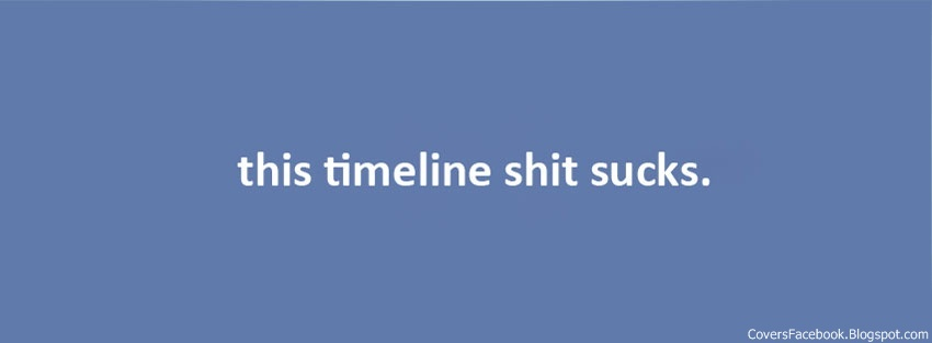 Timeline Sucks Facebook Timeline Cover, FB Covers