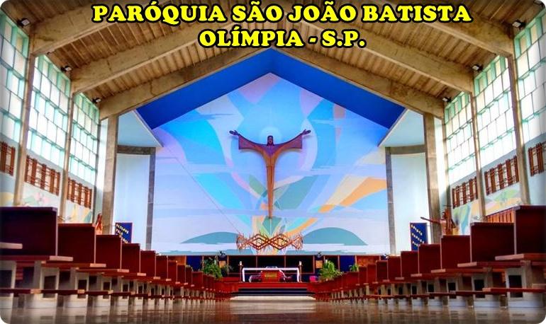 Paróquia São João Batista de Olímpia - S.P.