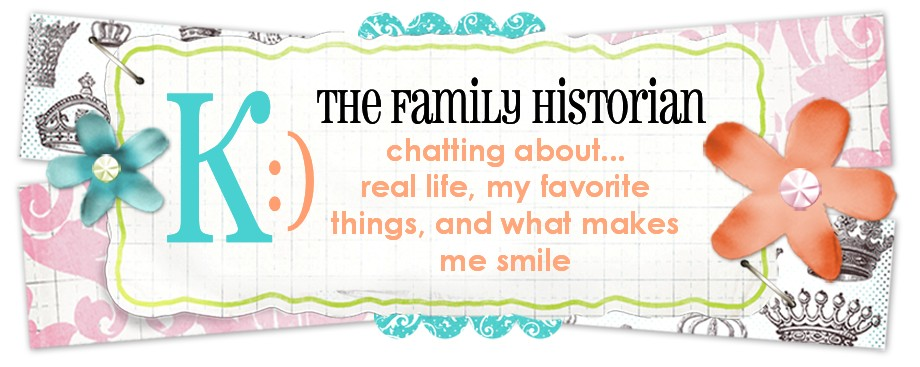 K :) the family historian