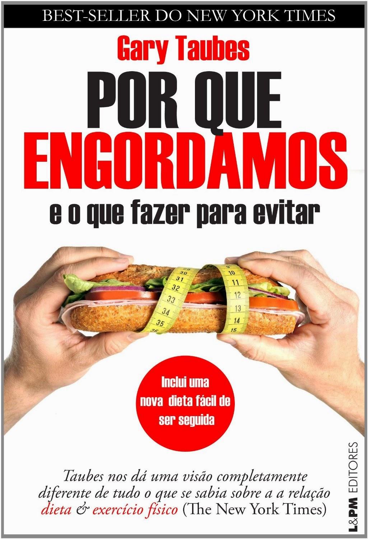 http://www.amazon.com.br/Por-Engordamos-Fazer-Para-Evitar/dp/8525431494/ref=sr_1_1?ie=UTF8&qid=1416529901&sr=8-1&keywords=por+que+engordamos