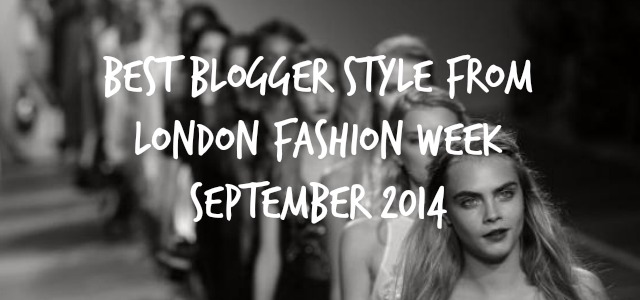 best, favourite, blogger, style, fashion, outfits, street, london, fashion week,