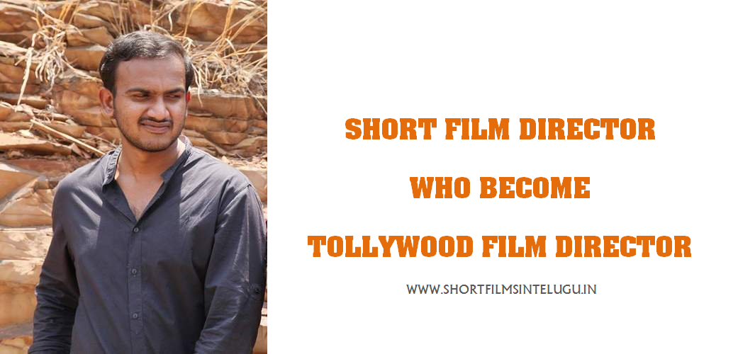Short Film Director who became Tollywood Film Director
