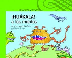 HUAKALA A LOS MIEDOS-Sergio Lopez Suarez