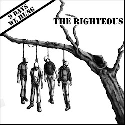 The Righteous-9 days we hung