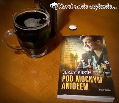 """Jerzy Pilch """"Pod Mocnym Aniołem"""""""