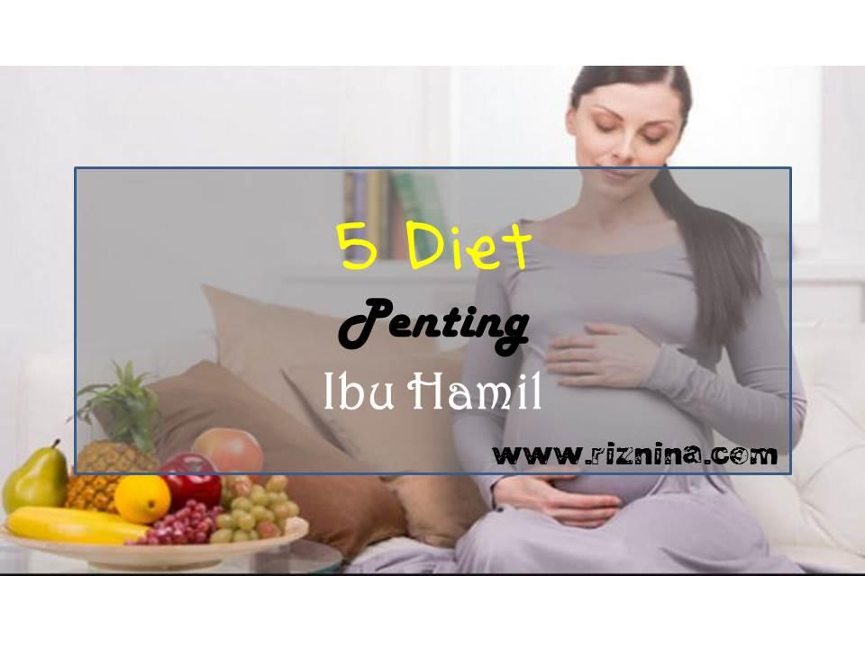 5 diet penting semasa hamil yang ibu wajib tahu