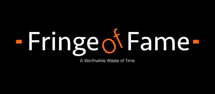 Fringe of Fame