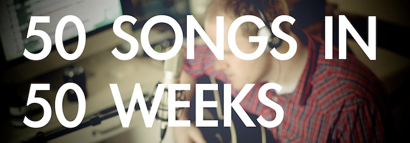 50 Songs in 50 Weeks - Music Blog