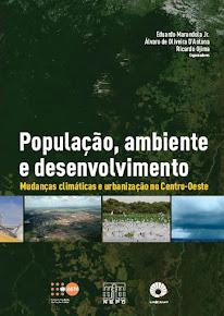 População, Ambiente e Desenvolvimento: Mudanças Climáticas e Urbanização no Centro-Oeste