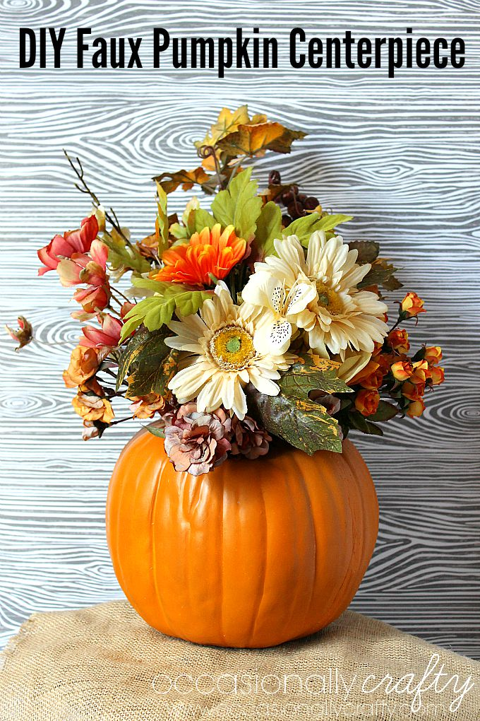Diy faux pumpkin flower centerpiece pinterest challenge