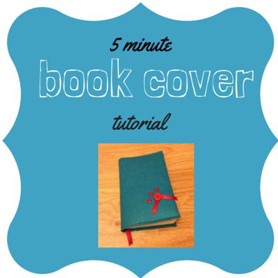book cover tutorial, 5 minute book cover, sew book cover, felt book cover