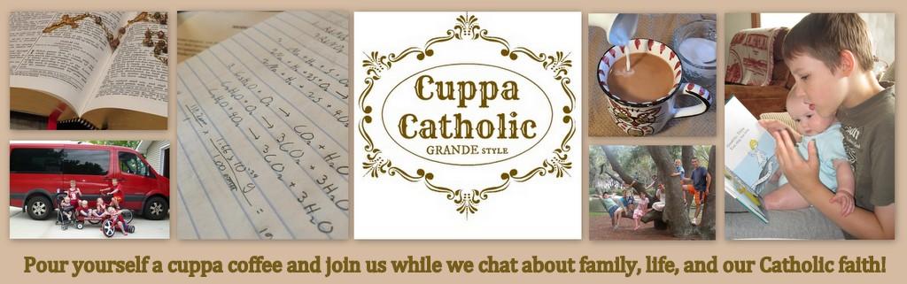 Cuppa Catholic  (Grande style!)