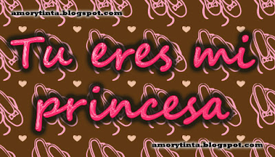 tu eres mi princesa