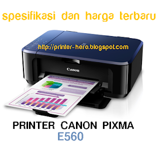 Printer Canon PIXMA E560 dan harga printer