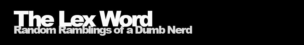 :: The Lex Word ::