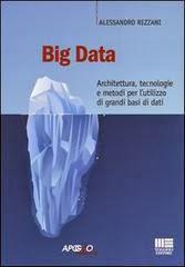 Big data. Architettura, tecnologie e metodi per l'utilizzo di grandi basi di dati