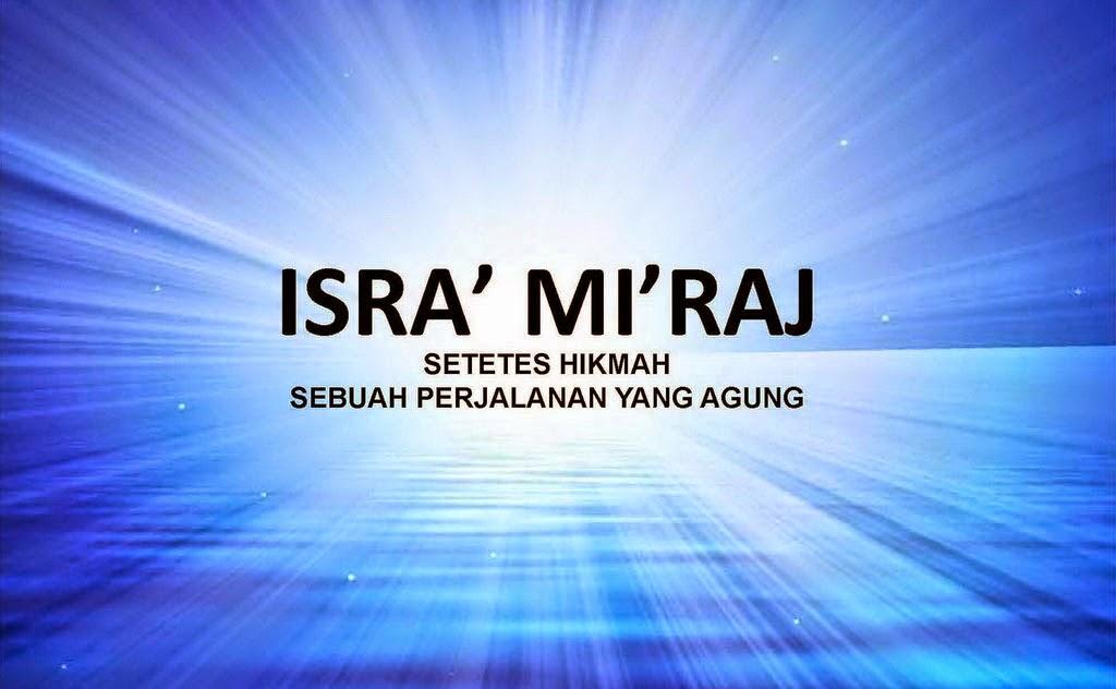 Pembahasan Isra' Mi'raj Nabi Muhammad s.a.w Lengkap