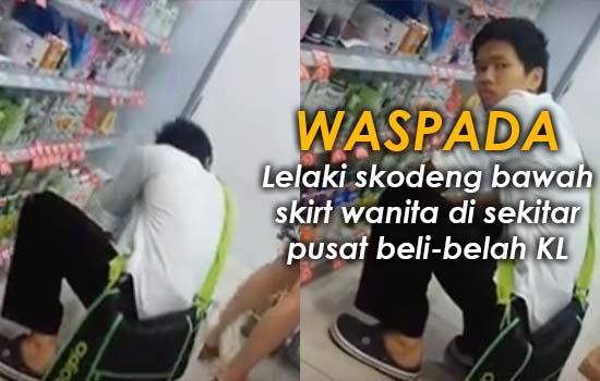 Video lelaki intai bawah skirt wanita di sekitar Kuala Lumpur