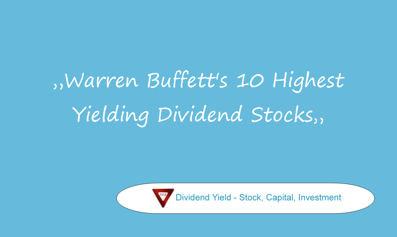 Dividend yield stock capital investment warren - High div stocks ...