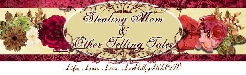 Stealing Mom and Other Telling Tales