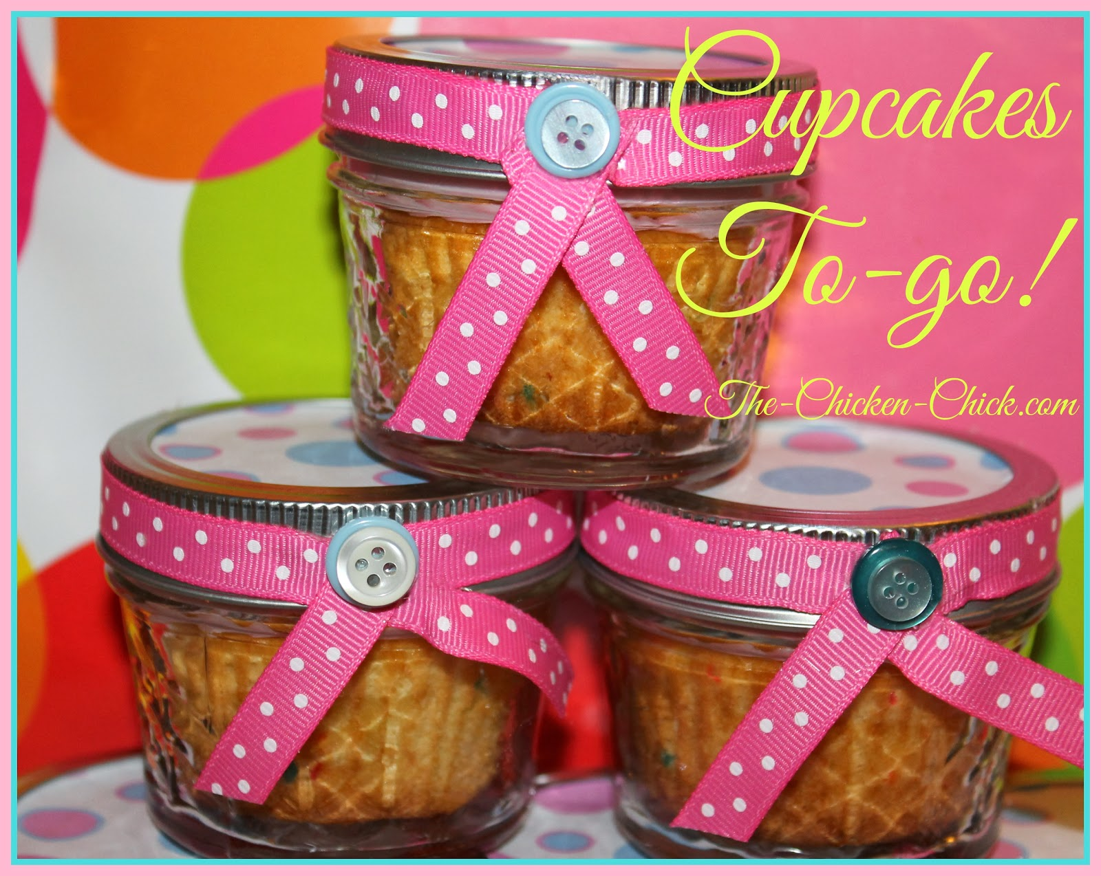 Cupcakes To-go! Cupcakes in a jar.