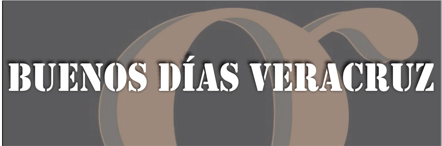 BLOG BUENOS DIAS VERACRUZ